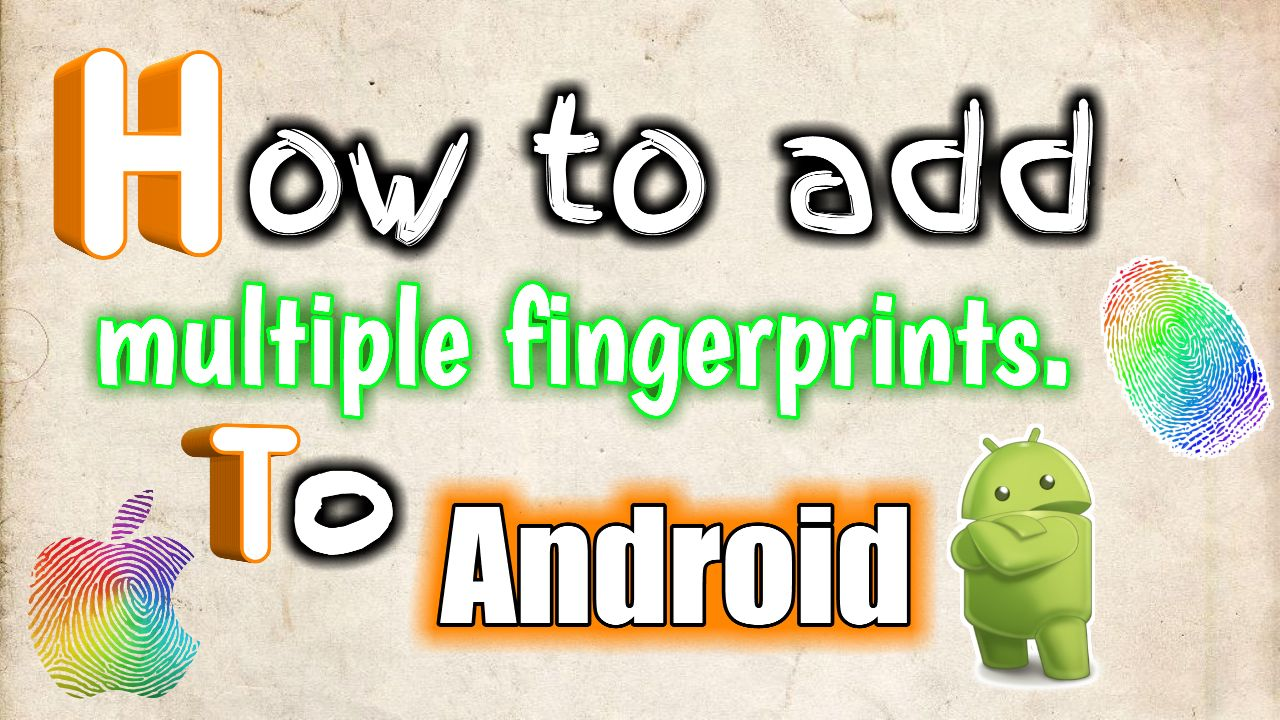 How to add multiple fingerprints to android