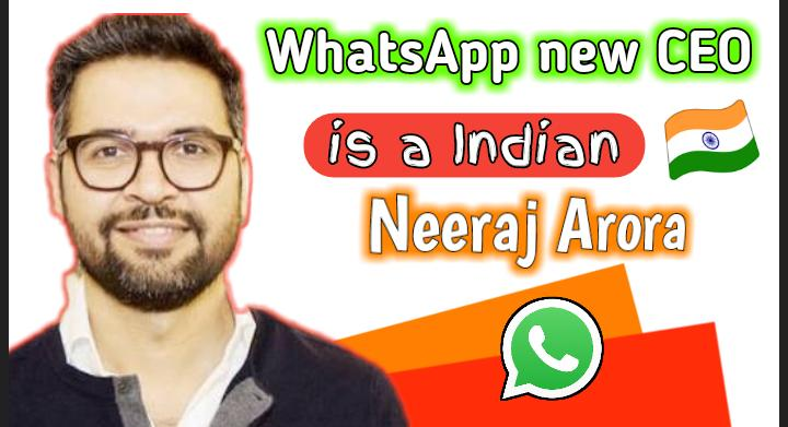 Whatsapp new CEO could be Indian Neeraj Arora