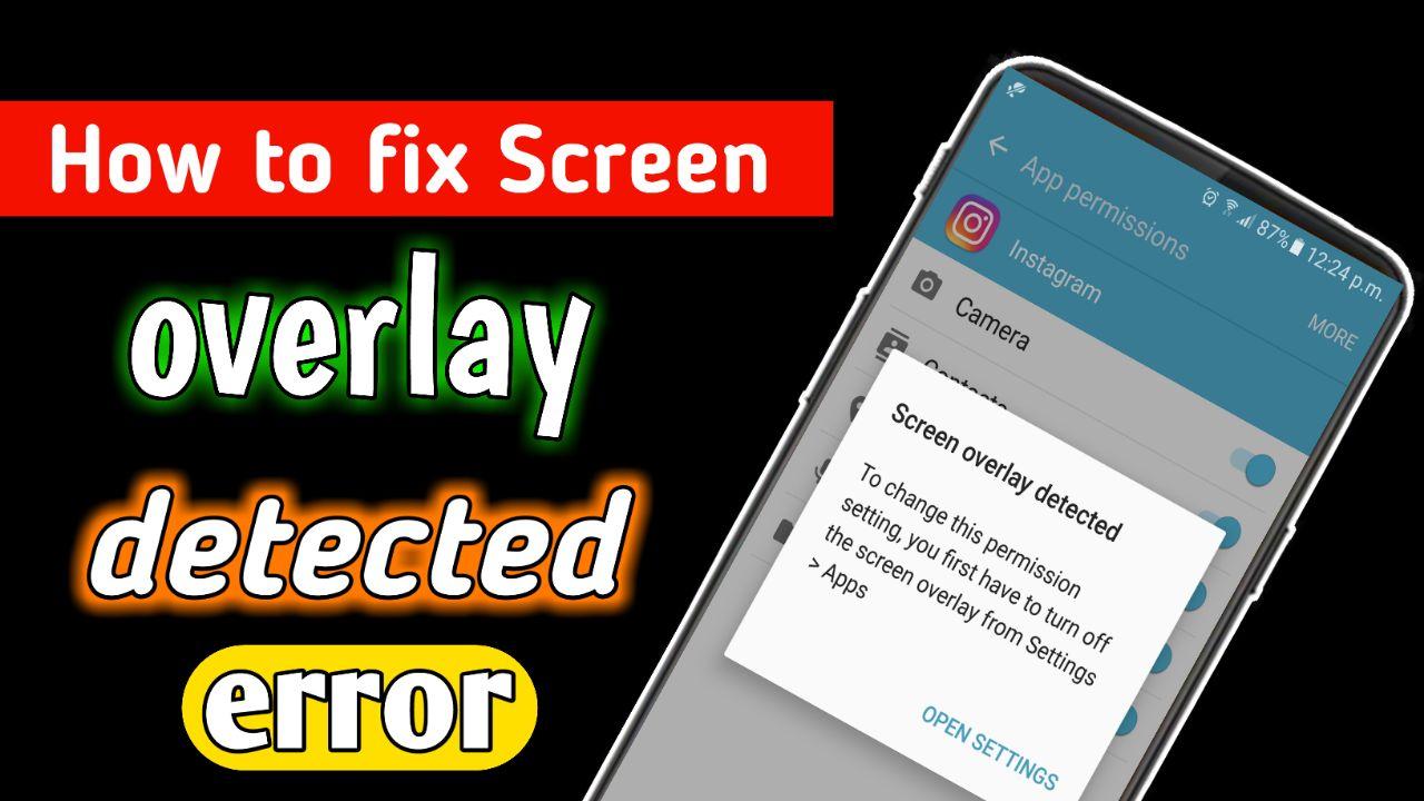 How to fix Screen overlay detected error