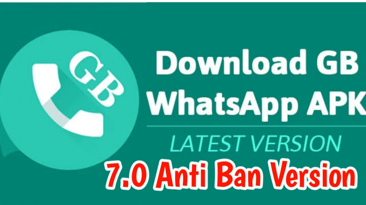 GBWhatsapp Anti Ban, GB Whatsapp 7.0 Latest Version Download