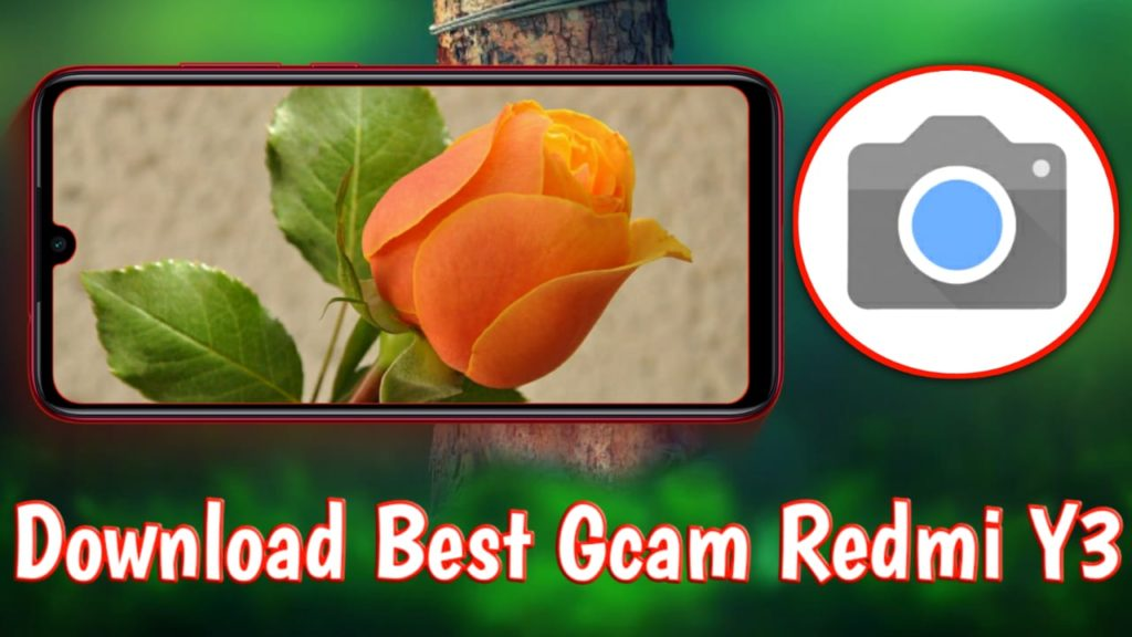 How To Install Gcam In Redmi Y3, Best GCam For Redmi Y3