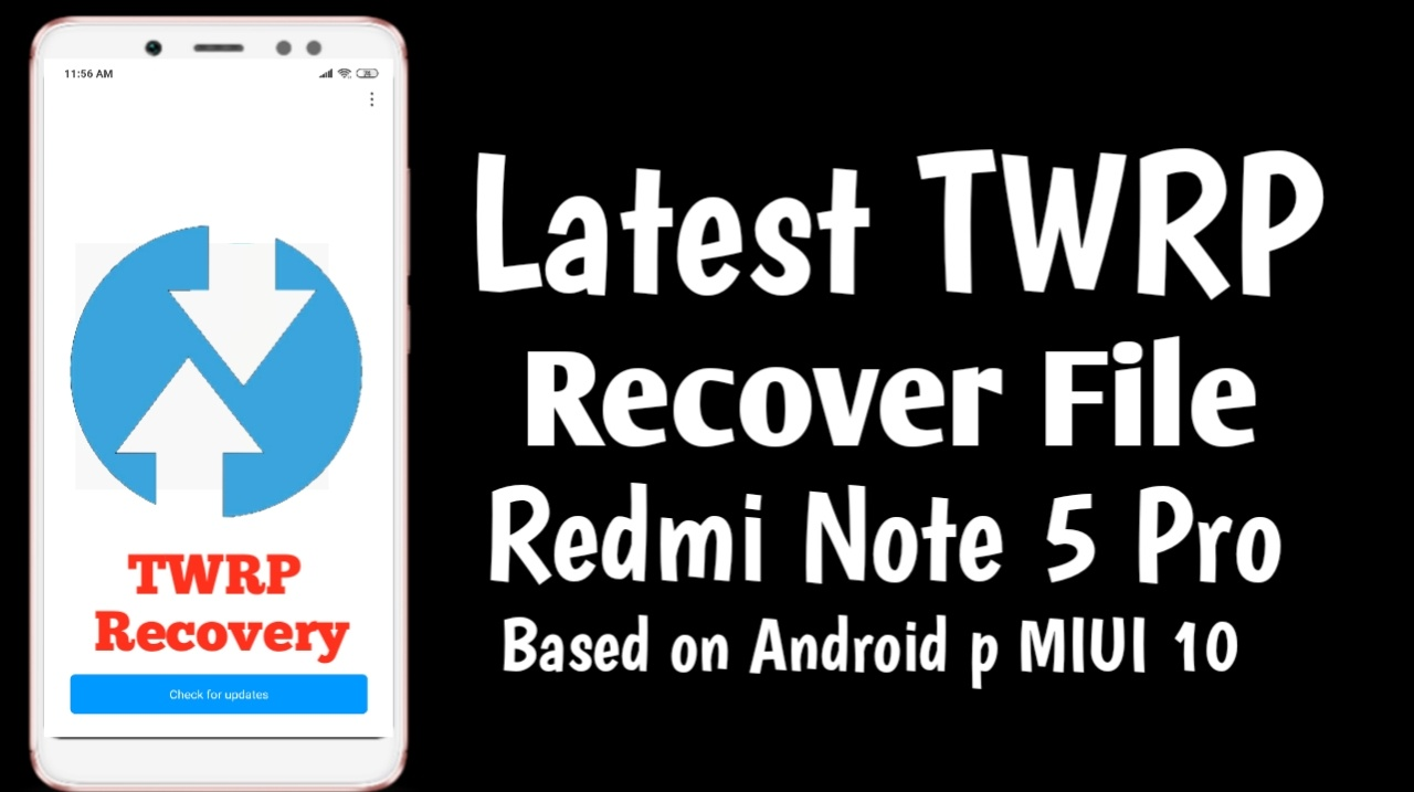 Download Latest Version of Official TWRP Recovery For Redmi Note 5 Pro whyred