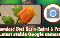 How To Install Gcam In Redmi 6 Pro, Best GCam For Redmi 6 Pro
