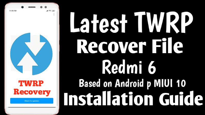 Download Latest Version of Official TWRP Recovery For Redmi 6 cereus