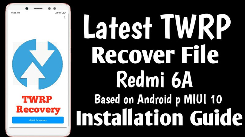 Download Latest Version of Official TWRP Recovery For Redmi 6A cactus