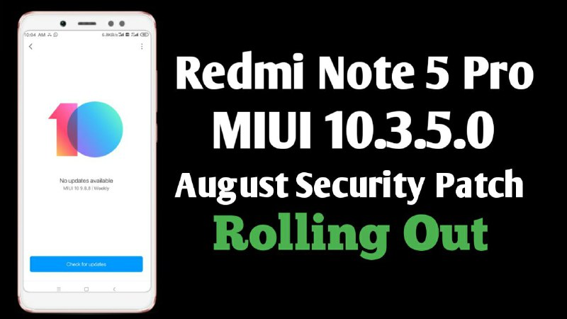 MIUI 10.3.5.0 Stable Update For Redmi Note 5 Pro Download, Redmi Note 5 Pro Latest Stable Update MIUI 10.3.5.0