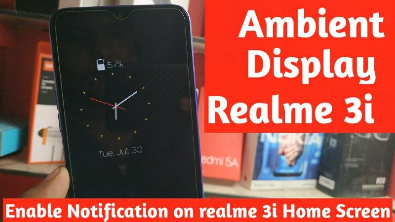 How to Enable Ambient Display Realme 3i, Realme Ambient Display APK download, How to change Realme 3i Display
