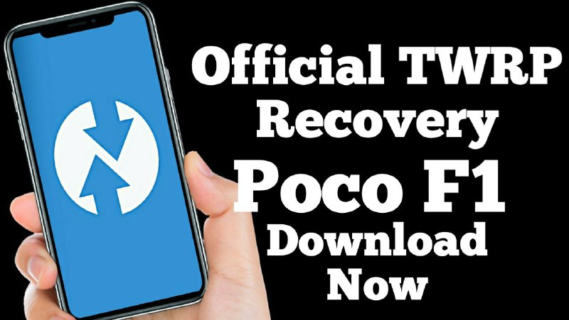 Download Latest Version of Official TWRP Recovery For Poco F1