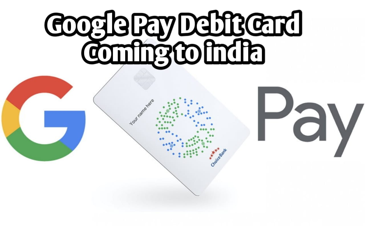 Google Pay Debit Card Coming Soon in India