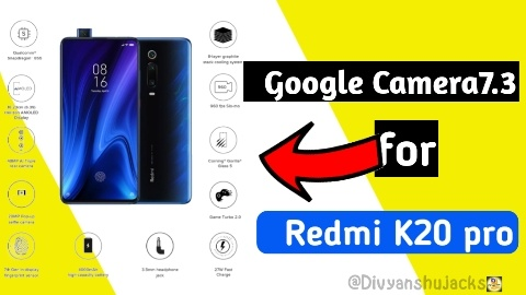 Best Google Camera For Redmi K20 pro Google Camera 7.3
