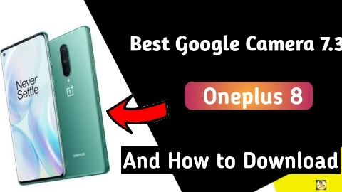 Best Google Camera For Oneplus 8 Google Camera 7.3