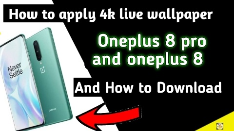 How to Apply 4K live wallpaper Oneplus 8 & oneplus 8 pro