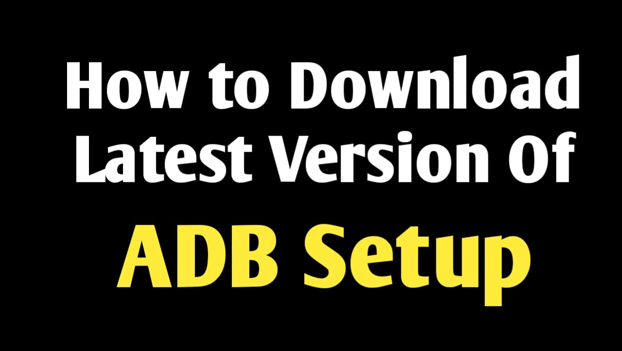 Download Latest Version Of ADB Setup