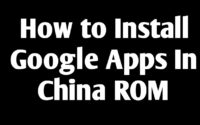 How to install Google Apps in China Roms