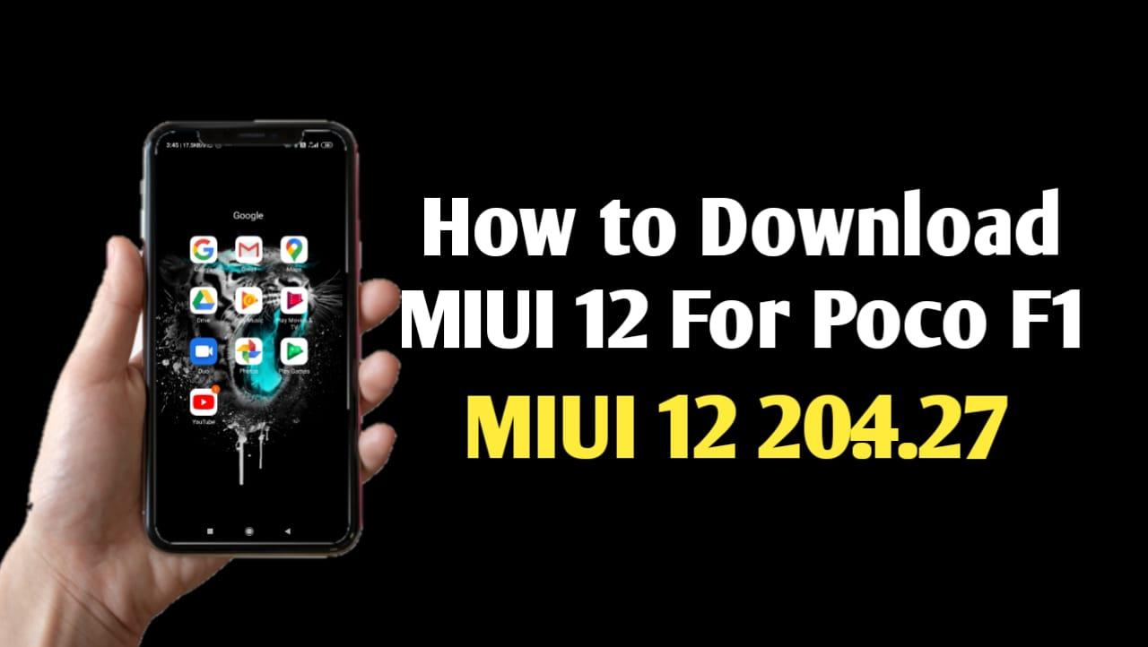Download MIUI 12 For Poco F1 MIUI 12 20.4.27