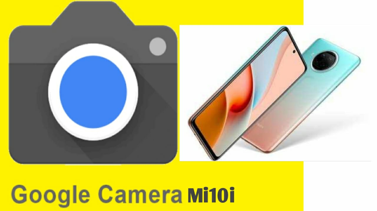 Best Google Camera Go For MI 10i